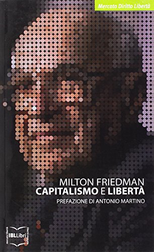 9788864400235: Capitalismo e libertà