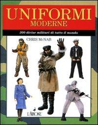 Uniformi moderne. 300 divise militari di tutto il mondo (9788864420165) by [???]