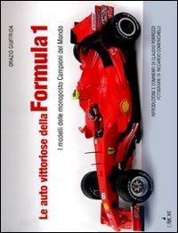 9788864420578: Le auto vittoriose della Formula 1. I modelli delle monoposto campioni del mondo