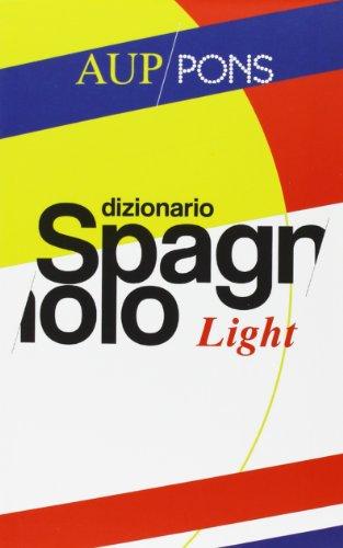 9788864440514: Dizionario light Aup Pons. Spagnolo-italiano, italiano-spagnolo