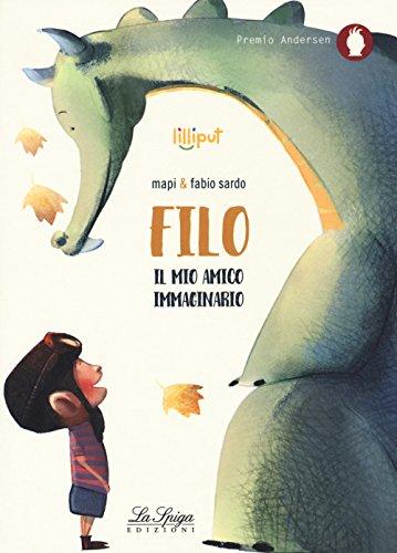 9788864441382: Filo, il mio amico immaginario. Ediz. a colori