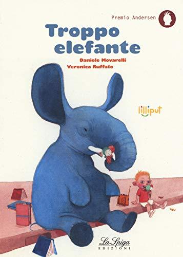 9788864441443: Troppo elefante. Ediz. a colori