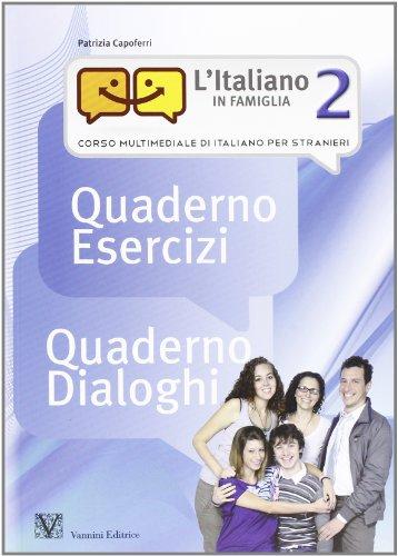 9788864460383: L'italiano in famiglia 2. Corso multimediale di italiano per stranieri. Quaderno esercizi-Quaderno dialoghi-Controlla i tuoi risultati. Con 2 DVD