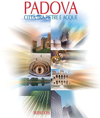 9788864480091: Padova. Città tra pietre e acque (Viaggio nelle Venezie)