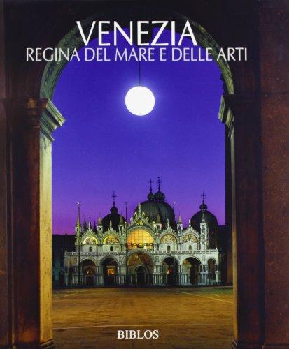 Venezia. La regina del mare e delle: aa.vv.
