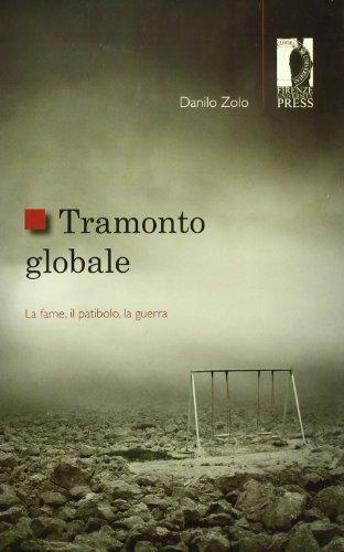 Tramonto globale. La fame, il patibolo, la guerra.: Zolo Danilo.