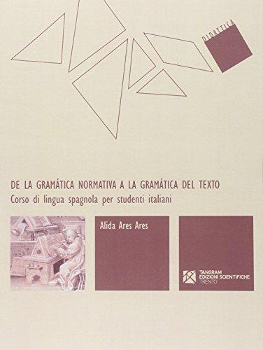 9788864580333: De la gramática normativa a la gramática del texto. Corso di lingua spagnola per studenti italiani