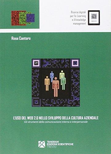 9788864580548: L'uso del web 2.0 nello sviluppo della cultura aziendale. Gli strumenti della comunicazione interna e interpersonale