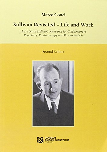 Sullivan revisited. Life and work. Harry Stack Sullivan's relevance for contemporary psychiatry, psychotherapy and psychoanalysis (9788864580715) by Marco Conci