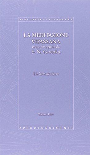 9788864621104: La meditazione Vipassana come insegnata da S. N. Goenka. Un'arte di vivere