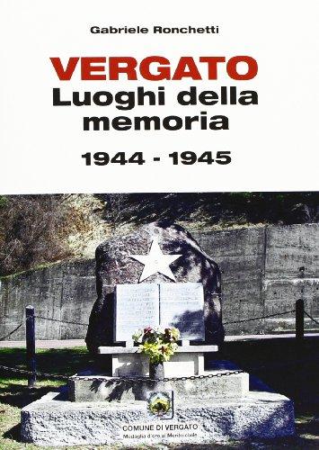 Vergato. Luoghi della Memoria 1944-1945. (Paperback): Bologna;Ronchetti, Gabriele