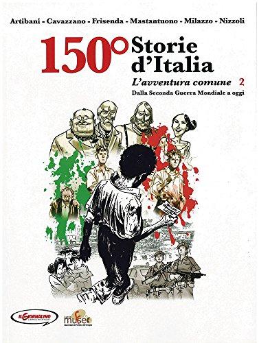 9788864671574: 150° Storie d'Italia: 2 (Sulle rotte dell'immaginario)