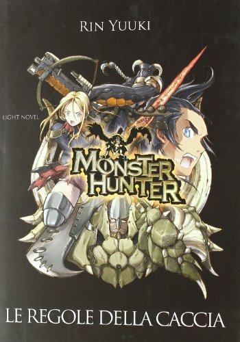 9788864683898: Monster Hunter. Le regole della caccia