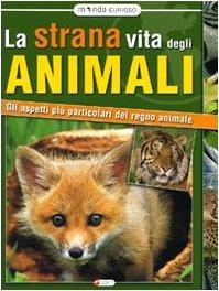 La strana vita degli animali. Gli aspetti: aa.vv.