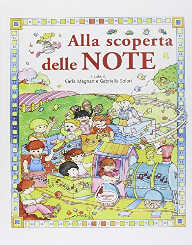 Alla scoperta delle note.: Magnan,Carla. Solari,Gabriella. (a cura di).