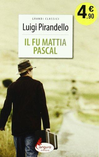 Il fu Mattia Pascal (Grandi classici): Luigi Pirandello