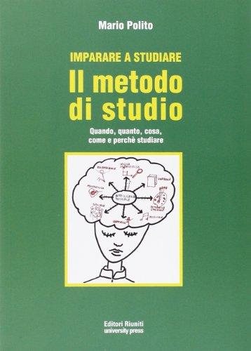 Imparare a studiare. Il metodo di studio.: Mario Polito