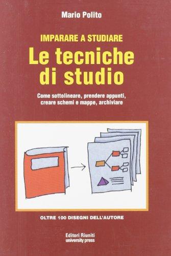 Imparare a studiare. Le tecniche di studio.: Mario Polito