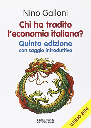 9788864731612: Chi ha tradito l'economia italiana