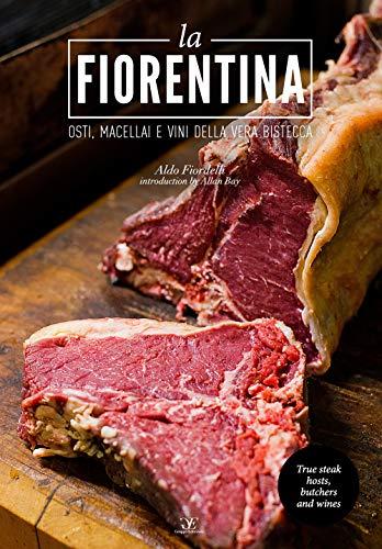 9788864820385: La fiorentina. Osti, macellai e vini della vera bistecca. Ediz. italiana e inglese