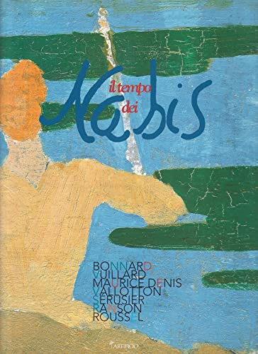 9788864881737: Il Tempo Dei Nabis: Bonnard, Vuillard, Maurice Denis, Vallotton, Serusier, Ranson, Roussel (Italian Edition)