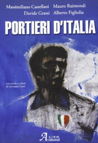 Portieri d'Italia: Massimiliano Castellani; Mauro
