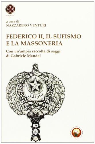 Federico II, il sufismo e la massoneria.