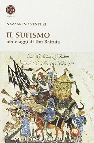 Il sufismo. Nel viaggio di Ibn Battuta: Nazzareno Venturi