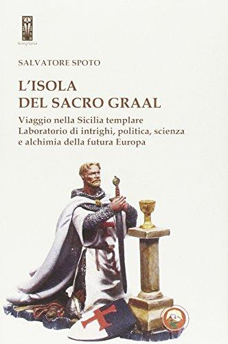 9788864961378: L'isola del Sacro Graal. Viaggio nella Sicilia templare