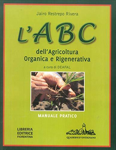 9788865001349: L'ABC dell'agricoltura organica e rigenerativa. Manuale pratico
