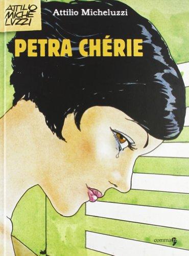 9788865030936: Petra Chérie. Ediz. integrale (Attilio Micheluzzi)