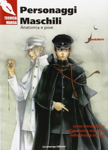 9788865050026: Personaggi maschili. Anatomia e pose. Corso introduttivo all'anatomia maschile nella tecnica manga