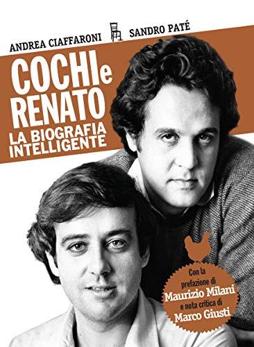 9788865061046: Cochi e Renato. La biografia intelligente