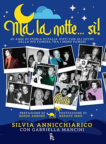 9788865061220: Ma la notte... Sì! 60 anni di storia d'Italia visti con gli occhi della più famosa dei meno famosi