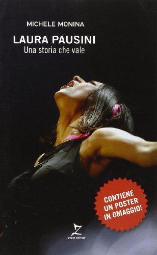 9788865080108: Laura Pausini. Una storia che vale