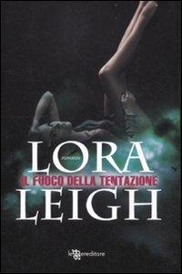 Il fuoco della tentazione (8865081066) by Lora Leigh