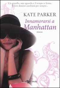 Innamorarsi a Manhattan Parker, Kate and Traimonti,