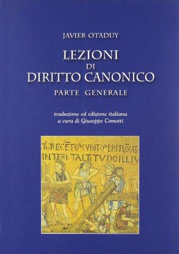 Lezioni di diritto canonico. Parte generale: Javier Otaduy