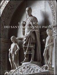 9788865121108: La basilica dei Santi Giovanni e Paolo. Pantheon della Serenissima