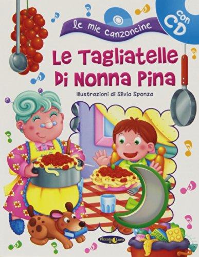 9788865131046: Le tagliatelle di nonna Pina. Con CD Audio