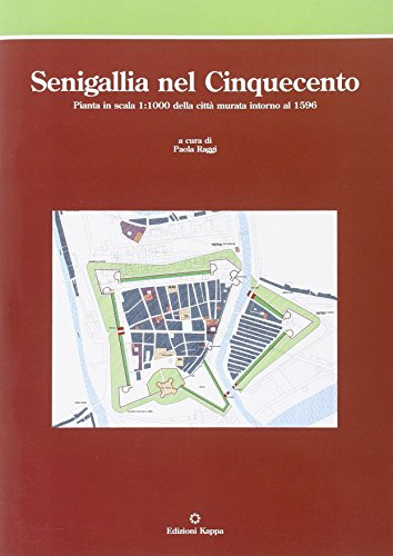 9788865140079: Senigallia nel Cinquecento. Pianta in scala 1:1000 della città murata intorno al 1596