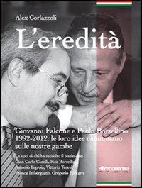 9788865160619: L'eredità. Giovanni Falcone e Paolo Borsellino 1992-2012: le loro idee camminano sulle nostre gambe