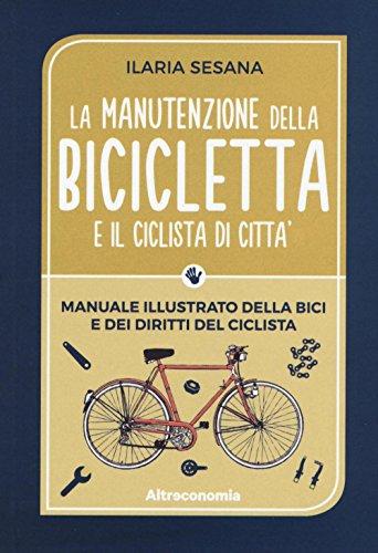 La manutenzione della bicicletta e il ciclista
