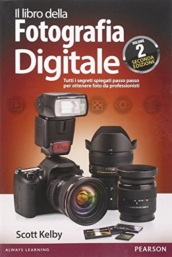 9788865184929: Il libro della fotografia digitale. Tutti i segreti spiegati passo passo per ottenere foto da professionisti: 2
