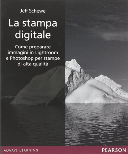 9788865184943: La stampa digitale. Come preparare immagini in Lightroom e Photoshop per stampe di alta qualità