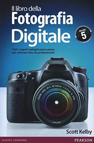 9788865189597: Il libro della fotografia digitale. Tutti i segreti spiegati passo passo per ottenere foto da professionisti: 5