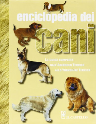 9788865200537: Enciclopedia dei cani. Ediz. illustrata