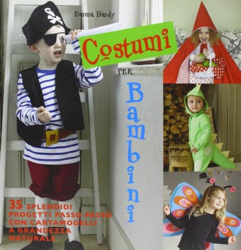 9788865200827: Costumi per bambini. 35 splendidi progetti passo passo con cartamodelli a grandezza naturale