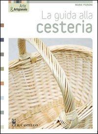 9788865201299: La guida alla cesteria. Ediz. illustrata (Hobby e attività creative)