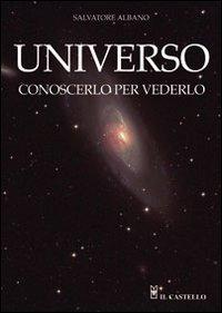 9788865201787: Universo. Conoscerlo per vederlo (Astronomia e fotografia)